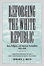 Reforging the White Republic: Race,…