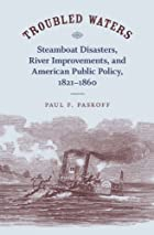 Troubled Waters: Steamboat Disasters, River…