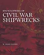 Encyclopedia of Civil War Shipwrecks by W.…