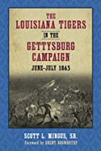 The Louisiana Tigers in the Gettysburg…