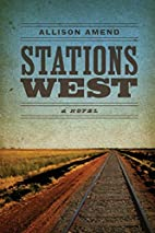 Stations West (Yellow Shoe Fiction) by…
