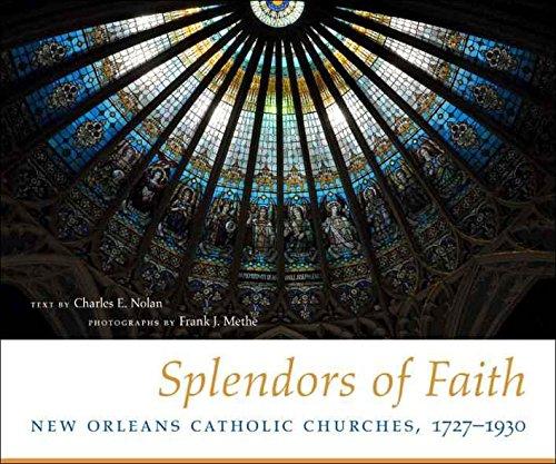 splendors-of-faith-new-orleans-catholic-churches-1727-1930