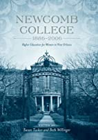 Newcomb College, 1886-2006: Higher Education…