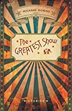 The Greatest Show: Stories (Yellow Shoe…