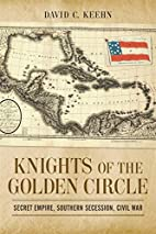 Knights of the Golden Circle: Secret Empire,…