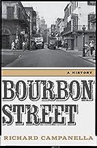 Bourbon Street: A History by Richard…