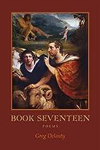 Book Seventeen: Poems by Greg Delanty