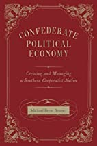 Confederate Political Economy: Creating and…