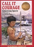 ARMSTRONG SPERRY: Call It Courage; An Unabridged Production