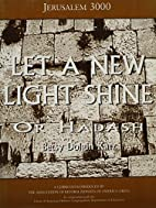 Or Hadash: Let a New Light Shire by Betsy…