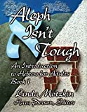 Linda Motzkin: Aleph Isn't Tough: An Introduction to Hebrew for Adults