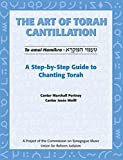 Wolff, Josee: Art of Torah Cantillation: A Step-by-step Guide to Chanting Torah