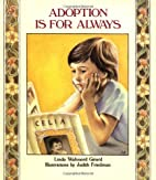 Adoption is for Always by Linda Walvoord…