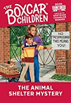 The Animal Shelter Mystery (The Boxcar…