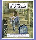 Girard, Linda Walvoord: At Daddy&#39;s on Saturdays