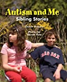 Autism and Me: Sibling Stories by Ouisie…