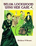 Brown, Drollene P.: Belva Lockwood Wins Her Case