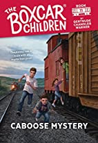 Caboose Mystery (Boxcar Children #11) by…