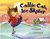 Spinelli, Eileen: Callie Cat, Ice Skater