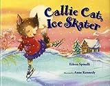 Spinelli, Eileen: Callie Cat, Ice Skater