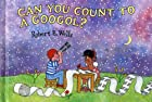 Can You Count to a Googol? by Robert E.…