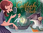 A Catfish Tale: A Bayou Story of the…