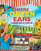 Cheers for a Dozen Ears: A Summer Crop of…