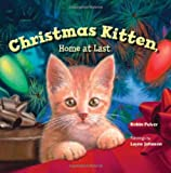 Pulver, Robin: Christmas Kitten, Home at Last