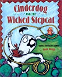 Holub, Joan: Cinderdog and the Wicked Stepcat