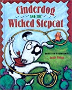 Cinderdog and the Wicked Stepcat by Joan…