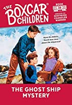 The Ghost Ship Mystery (The Boxcar Children…