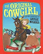 The Original Cowgirl: The Wild Adventures of…