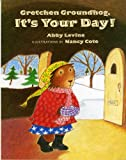 Levine, Abby: Gretchen Groundhog, It&#39;s Your Day!