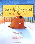 The Groundhog Day Book of Facts and Fun by…