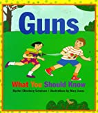 Guns: What You Should Know by Rachel…