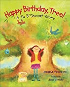 Happy Birthday, Tree!: A Tu B'Shevat Story…