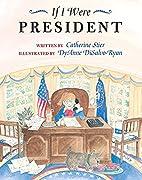 If I Were President by Catherine Stier
