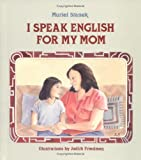 Stanek, Muriel: I Speak English for My Mom