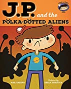 JP and the Polka-Dotted Aliens: Feeling…