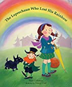 The Leprechaun Who Lost His Rainbow by Sean…