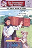 Warner, Gertrude Chandler: The Magic Show Mystery