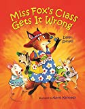 Spinelli, Eileen: Miss Fox's Class Gets it Wrong
