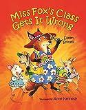 Spinelli, Eileen: Miss Fox's Class Gets it Wrong
