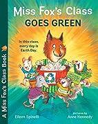 Miss Fox's Class Goes Green by Eileen…