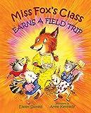 Spinelli, Eileen: Miss Fox's Class Earns a Field Trip