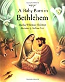Hickman, Martha Whitmore: A Baby Born in Bethlehem