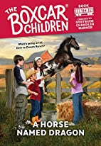 A Horse Named Dragon (Boxcar Children…