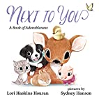 Next to You: A Book of Adorableness by Lori…