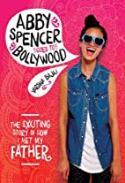 Abby Spencer Goes to Bollywood by Varsha…