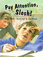 Pay Attention, Slosh! by Mark Smith